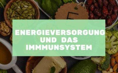 Der Energiestoffwechsel und das Immunsystem