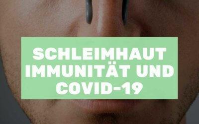 Schleimhautimmunität und COVID19